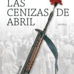 Las cenizas de abril, de Manuel Moya