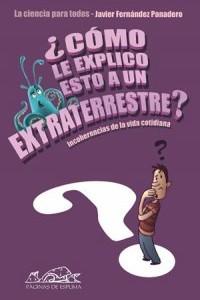 ¿Cómo le explico esto a un extraterreste?, Ciencias para todos