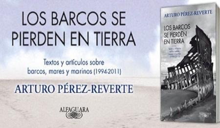 Los barcos se pierden en tierra, de Arturo Pérez-Reverte
