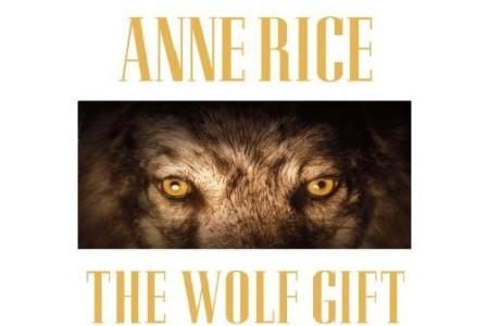 The Wolf Gift, Anne Rice escribe sobre licántropos