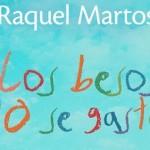 Los besos no se gastan, la primera novela de Raquel Martos