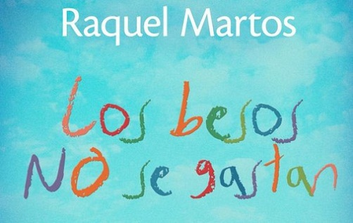 Los besos no se gastan, Raquel Martos