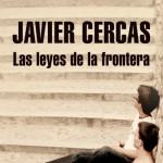 Las leyes de la frontera, lo nuevo de Javier Cercas