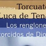 Los renglones torcidos de Dios, de Torcuato Luca de Tena