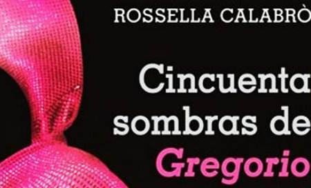 Cincuenta Sombras de Gregorio, de Rosella Calabrò
