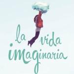 La vida imaginaria, finalista Premio Planeta 2012