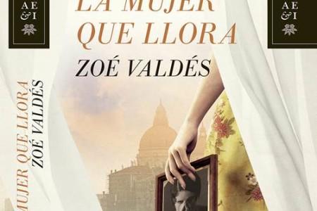 La mujer que llora, de Zoé Valdés