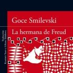 La hermana de Freud, de Goce Smilevski