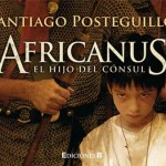 Africanus, el hijo del cónsul, de Santiago Posteguillo